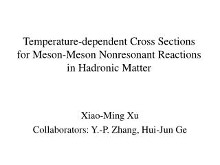 Temperature-dependent Cross Sections  for Meson-Meson Nonresonant Reactions in Hadronic Matter