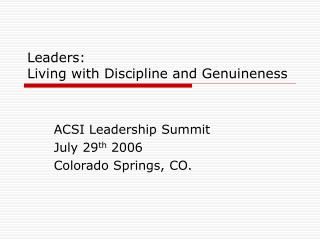 Leaders:  Living with Discipline and Genuineness