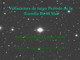 Variaciones de largo Período de la  Estrella Be 88 Her