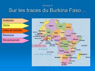 Annexe A Sur les traces du Burkina Faso…