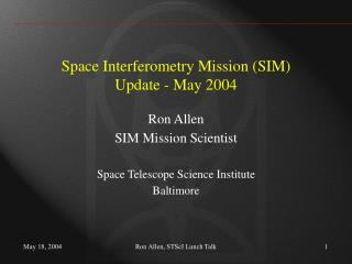 Space Interferometry Mission (SIM) Update - May 2004