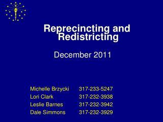 Reprecincting and  Redistricting
