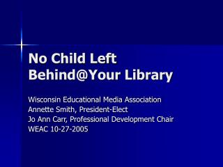 No Child Left Behind@Your Library