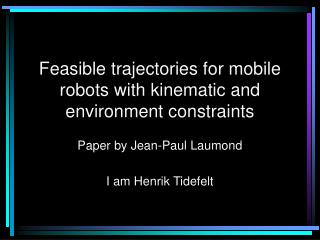 Feasible trajectories for mobile robots with kinematic and environment constraints
