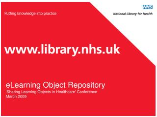 eLearning Object Repository 'Sharing Learning Objects in Healthcare' Conference March 2009