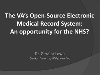 The VA's Open-Source Electronic Medical Record System:               An opportunity for the NHS?