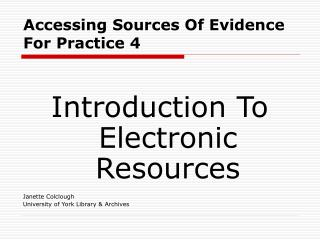 Accessing Sources Of Evidence For Practice 4