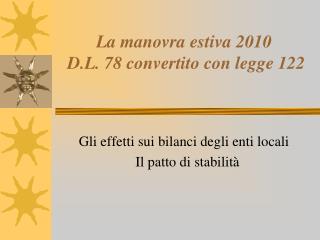 La manovra estiva  2010  D.L. 78 convertito  con legge 122