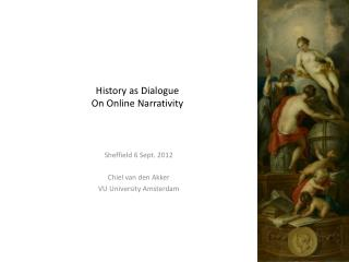 History as Dialogue  On Online Narrativity
