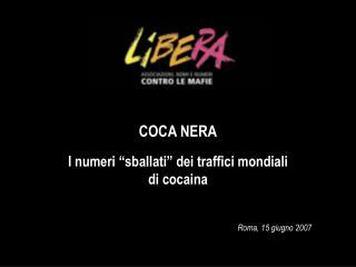 """I numeri """"sballati"""" dei traffici mondiali di cocaina"""