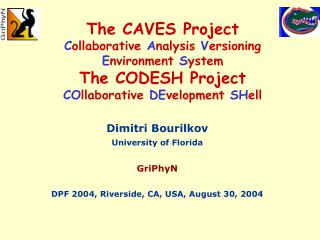 Dimitri Bourilkov University of Florida GriPhyN DPF 2004, Riverside, CA, USA, August 30, 2004