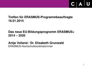 Treffen für ERASMUS-Programmbeauftragte 16.01.2014 Das neue EU-Bildungsprogramm ERASMUS+