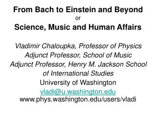 From Bach to Einstein and Beyond or Science, Music and Human Affairs