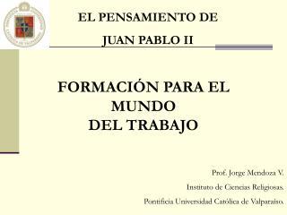 Prof. Jorge Mendoza V. Instituto de Ciencias Religiosas.