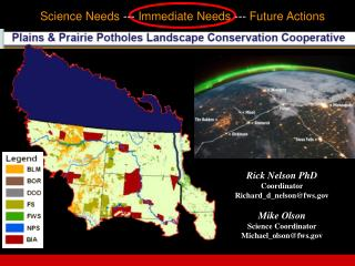 Rick Nelson  PhD  Coordinator Richard_d_nelson@fws Mike Olson Science  Coordinator