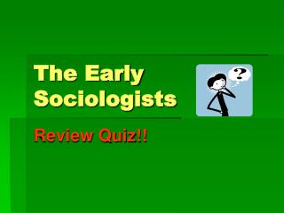 The Early Sociologists