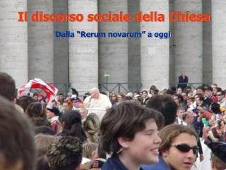 Il discorso sociale della Chiesa
