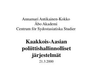 Annamari Antikainen-Kokko Åbo Akademi Centrum för Sydostasiatiska Studier