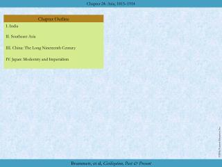 I. India II. Southeast Asia III. China: The Long Nineteenth Century