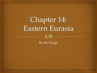Chapter 14: Eastern Eurasia