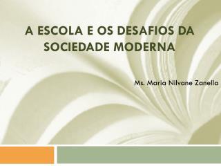 A escola e os desafios da sociedade moderna