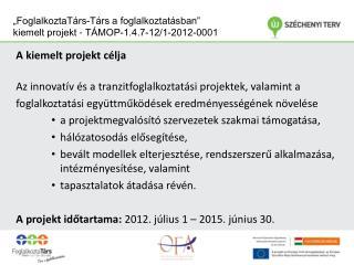 """""""FoglalkoztaTárs-Társ a foglalkoztatásban"""" kiemelt projekt  -  TÁMOP-1.4.7-12/1-2012-0001"""