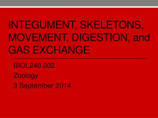 Integument, Skeletons,  movement, Digestion,  and Gas Exchange