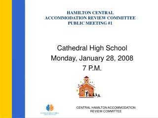 HAMILTON CENTRAL  ACCOMMODATION REVIEW COMMITTEE PUBLIC MEETING #1