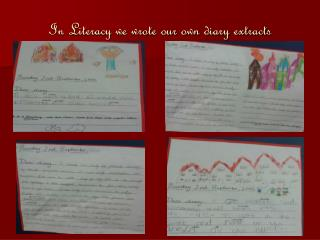 In Literacy we wrote our own diary extracts