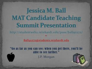 Jessica M. Ball MAT Candidate Teaching  Summit Presentation
