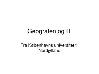 Geografen og IT