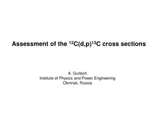 Assessment of the  12 C(d,p) 13 C cross sections