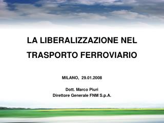 LA LIBERALIZZAZIONE NEL  TRASPORTO FERROVIARIO