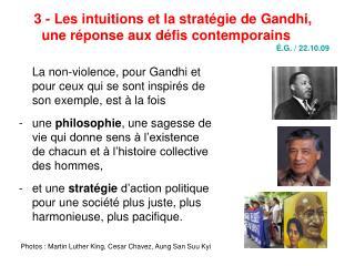 La non-violence, pour Gandhi et pour ceux qui se sont inspir�s de son exemple, est � la fois