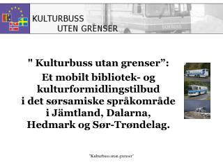 """ Kulturbuss utan grenser"":"