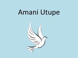 Amani Utupe