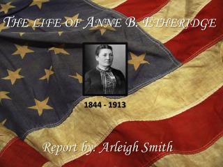 The life of Anne B. Etheridge