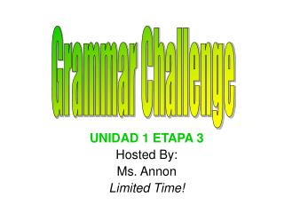 UNIDAD 1 ETAPA 3 Hosted By: Ms. Annon Limited Time!