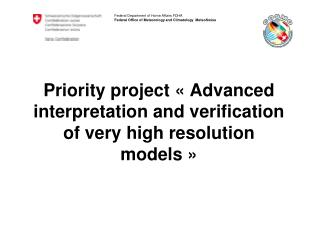 Priority project « Advanced interpretation and verification of very high resolution models »