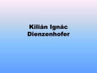 Kilián Ignác Dienzenhofer