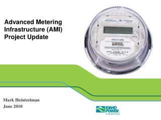 Advanced Metering Infrastructure (AMI)  Project Update