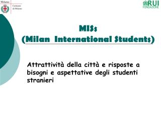 MISs (Milan  International Students)