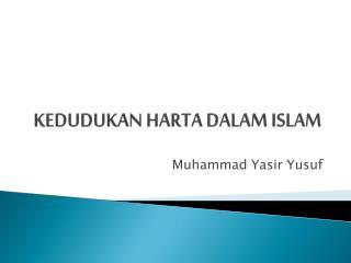 KEDUDUKAN HARTA DALAM ISLAM