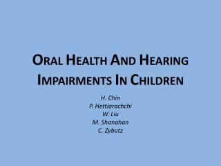 O RAL  H EALTH  A ND  H EARING  I MPAIRMENTS  I N  C HILDREN