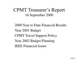 CPMT Treasurer's Report 16 September 2000