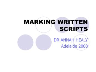 MARKING WRITTEN SCRIPTS