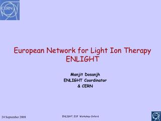 European Network for Light Ion Therapy  ENLIGHT