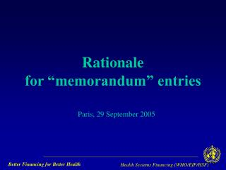 "Rationale  for ""memorandum"" entries"