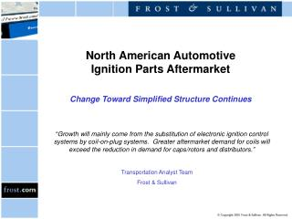 North American Automotive Ignition Parts Aftermarket Change Toward Simplified Structure Continues