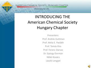 INTRODUCING THE  American Chemical Society Hungary Chapter